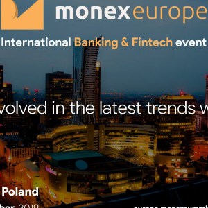 Monex Europe – Get involved in the biggest international banking and Fintech event