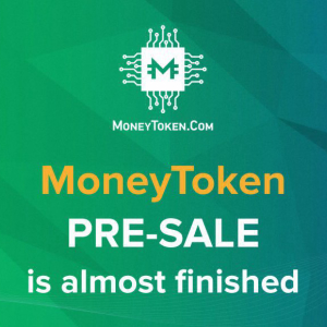PR: Final Opportunity to Participate in the MoneyToken Pre – Sale. Take Part Today in the Development of the Revolutionary Lending Platform