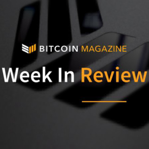 Bitcoin Magazine's Week in Review: Markets, Miners and Conferences