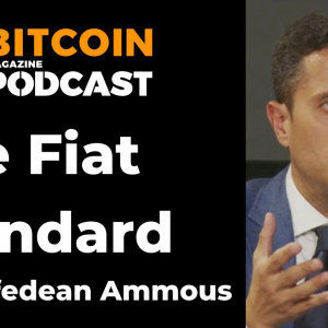 """Video: """"The Fiat Standard"""" With Saifedean Ammous"""