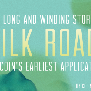 The Long and Winding Story of Silk Road, Bitcoin's Earliest Major Application
