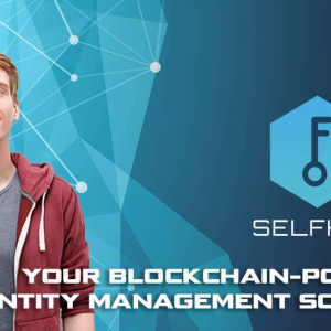 Blockchain Startup SelfKey Enables Self-Sovereign Identity, Here's How