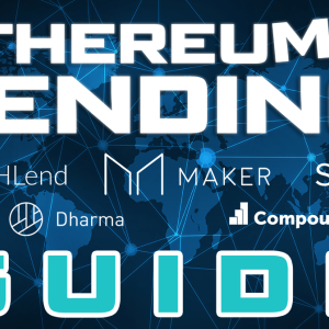Ultimate Guide to Ethereum Lending: ETHLend, MakerDAO, BlockFi, SALT, Dharma & Compound