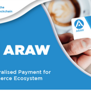 ARAW Token – Announce Their Decentralised Payment & E-Commerce Platform