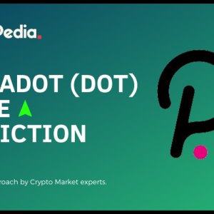 Polkadot Price Prediction -How High Will DOT Price Go?
