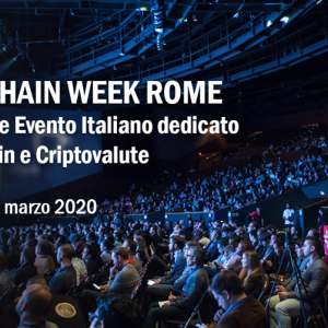 Blockchain Week Rome is Back in the Capital With the Second Edition From March 17–21