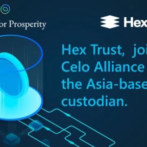 Hex Trust Joins Hands with Celo Alliance to Provide Custody Support in Asia