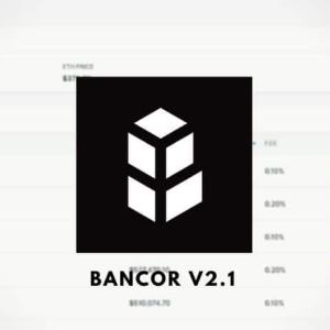Bancor v2.1 Now Live on Ethereum Mainnet