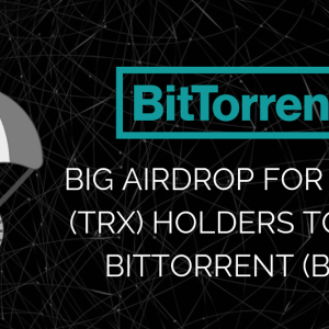 Distribution of BitTorrent For TRON (TRX) Holders For May 2019 Complete: Binance Exchange