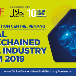 Global Blockchain Halal Industry Forum 2019 Set to be Held on 1st March in Penang