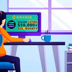Binance Exchange to List Solana, Launch $50,000 Bounty Promotion