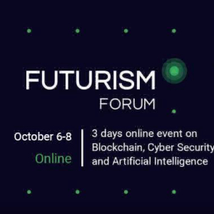 Futurism Forum is happy to announce its international online invite-only conference on AI, Cyber Security, and Blockchain on October 6-8!