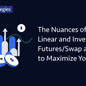 The Nuances of OKEx Linear and Inverse Futures/Swap and How to Maximize Your Profit