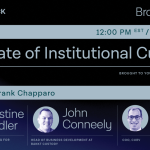 The Block Presents: The State of Institutional Custody — Brought to you by Curv