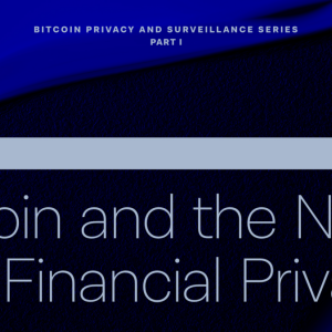 Bitcoin and the need for financial privacy