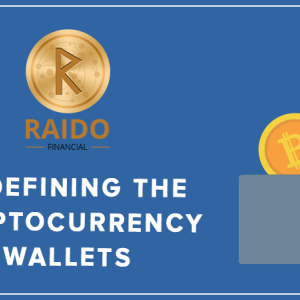 Raido Financial – Redefining the Cryptocurrency Wallet