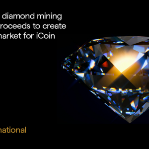 iCoin International to Use Emerging Tech to Bring Credibility Back to Diamond Mining