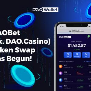 DAOBet (ex. DAO.Casino) Begins Process for BET Token Swap on its Mainnet