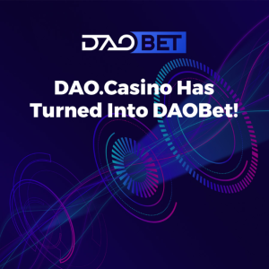 DAO.Casino is Now DAOBet!